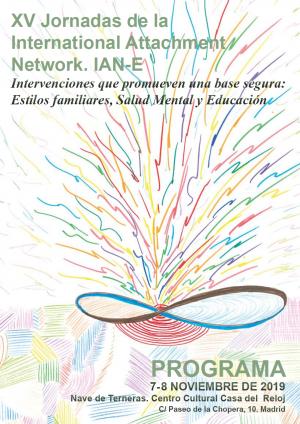 XV Jornadas de la International Attachment Network. IAN-E. Intervenciones que promueven una base segura: Estilos familiares, Salud Mental y Educación
