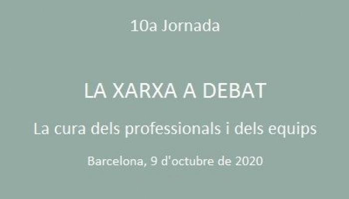 """Document de síntesis i propostes. 10a Jornada la Xarxa a Debat """"La cura dels professionals i dels equips"""""""